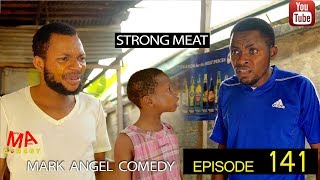 STRONG MEAT Mark Angel Comedy Episode 141