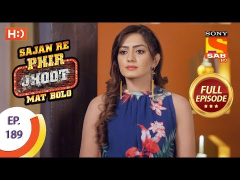Sajan Re Phir Jhoot Mat Bolo – Ep 189 – Full Episode – 13th February, 2018