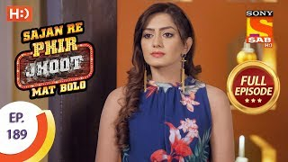 Sajan Re Phir Jhoot Mat Bolo - Ep 189 - Full Episode - 13th February, 2018