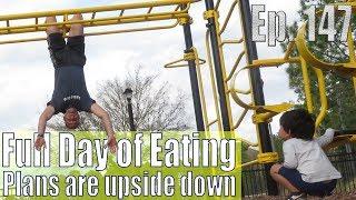 Still 2,000 Calories Full Day of Eating | Plans are upside down | Vlog | Strength Bulk Ep. 147