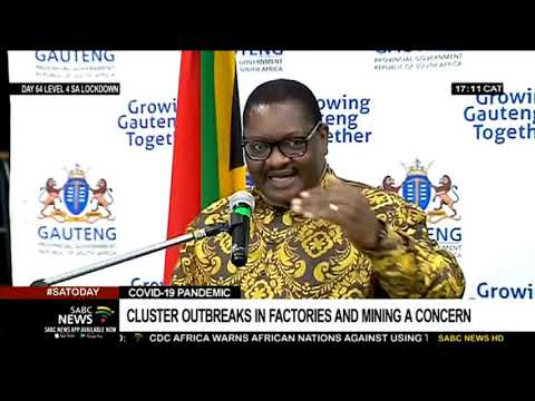 Cluster Outbreaks In Gauteng Factories And Mining A Concern