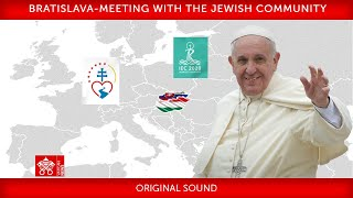 13 September 2021 Bratislava, Meeтing with the Jewish Community, Pope Francis