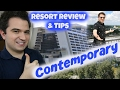 Contempoaray Resort Review and Tips