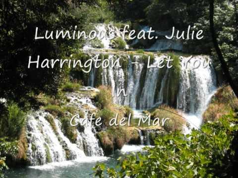 Cafe del Mar - Luminous feat Julie Harrington Let You In