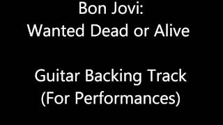 Bon Jovi: Wanted Dead Or Alive Guitar Backing Track