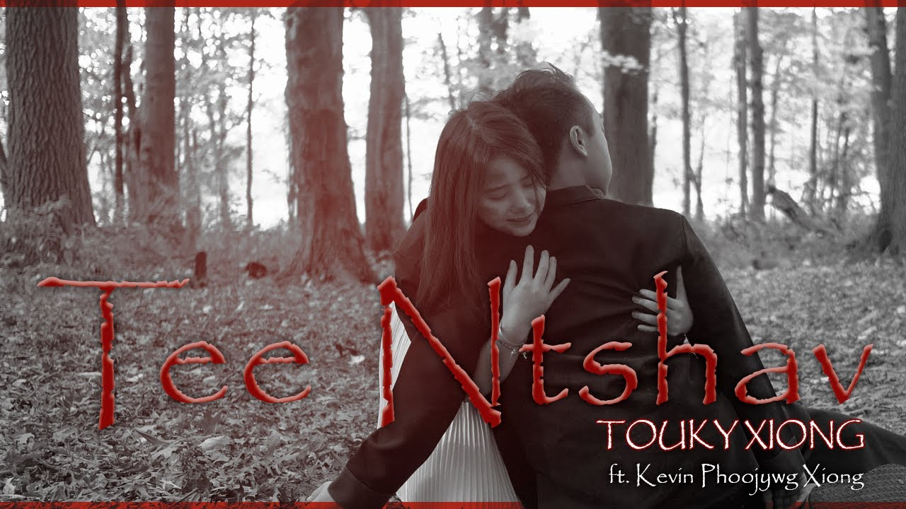 Download Touky Xiong - Tee Ntshav (ft. Kevin Phoojywg Xiong)