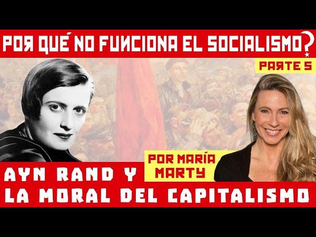 María Marty - Ayn Rand y la Moral del Capitalismo