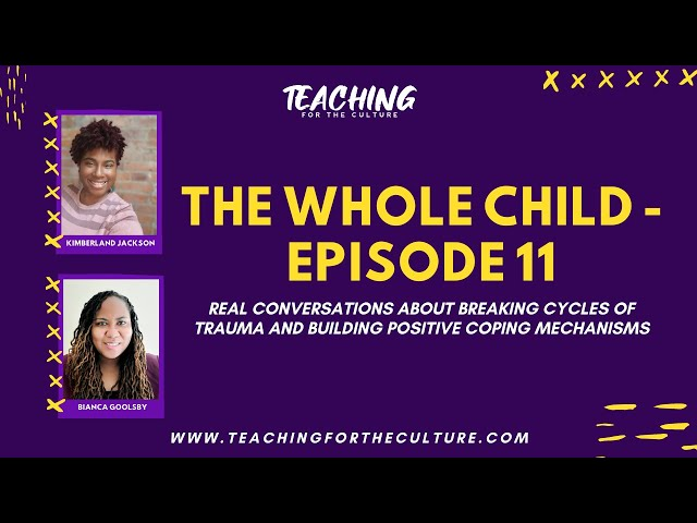 The WHOLE Child - Episode 11: The Sexualization Culture