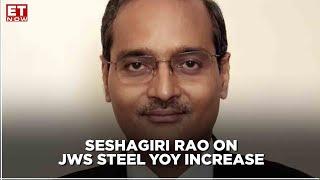 Earnings With ET NOW | Upswing in steel sector | Seshagiri Rao, JSW Steel