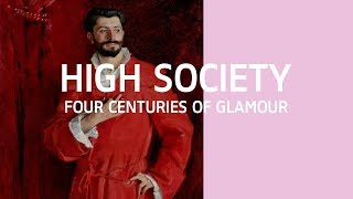 High Society – Four Centuries of Glamour