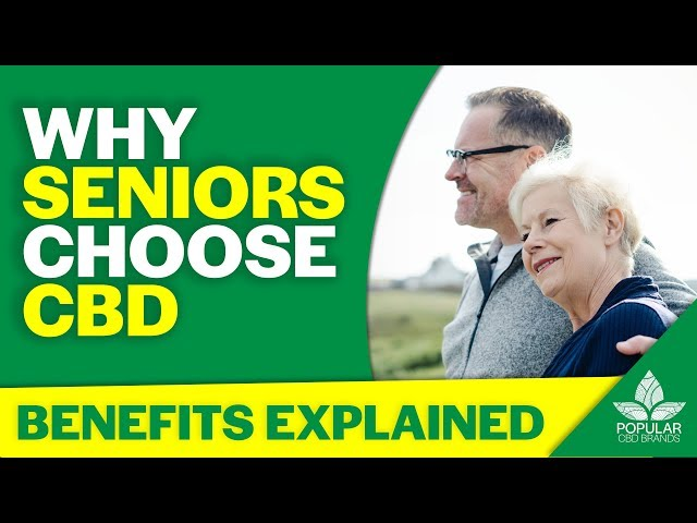 Why Seniors Choose CBD [The Benefits | 2019]