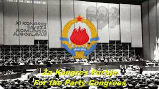 Za Kongres Partije - For the Party Congress (Yugoslav communist song)