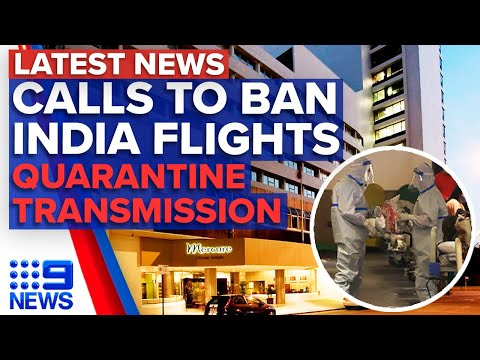 Calls to suspend India flights, virus transmission found in hotel quarantine | 9 News Australia
