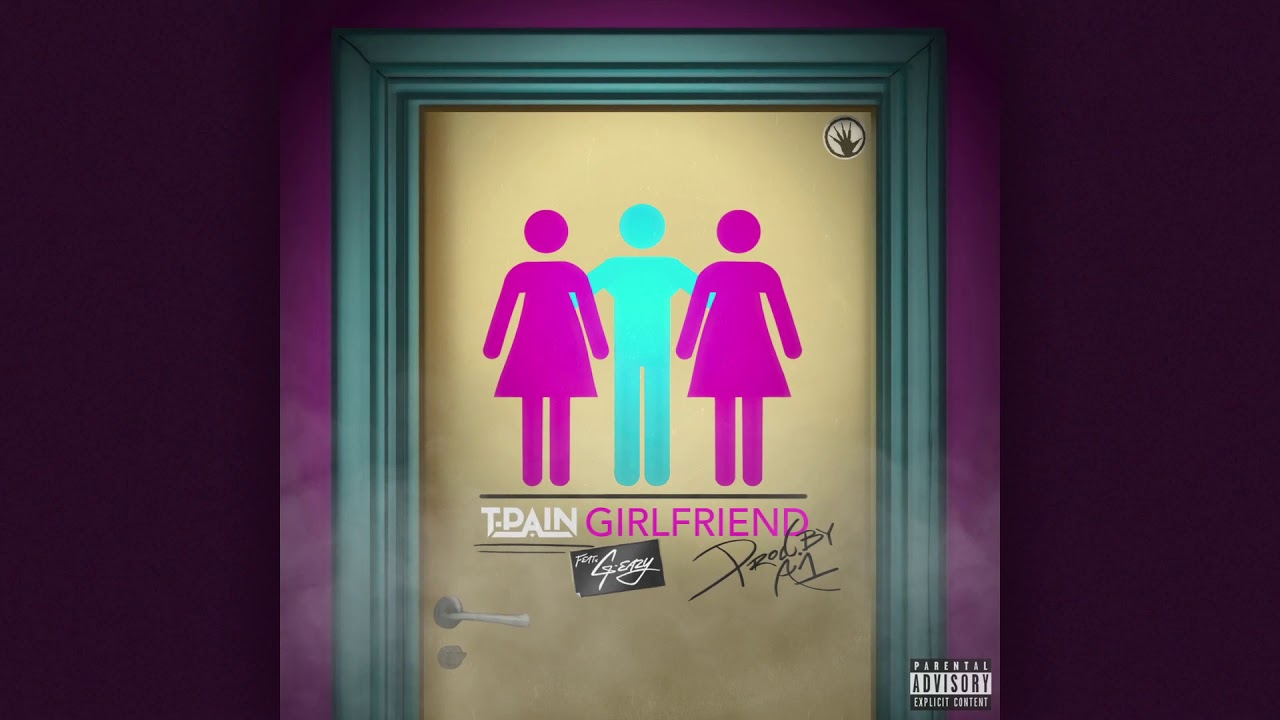 T-Pain ft  G-Eazy - Girlfriend (Official Audio)
