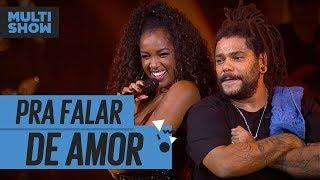 Pra Falar De Amor Iza Onze 20 Música Boa Ao Vivo Música Multishow