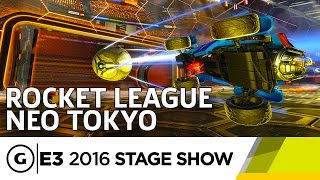 Rocket League Neo Tokyo Impressions - E3 2016 Stage Show