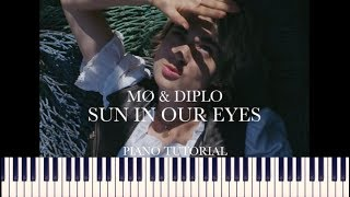 MØ & Diplo - Sun In Our Eyes (Piano Tutorial + Sheets)