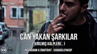 Türkçe Rap | Can Yakan Şarkılar   Kırılan Kalplere..