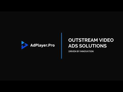 AdPlayer.Pro Outstream Video Ads Solutions