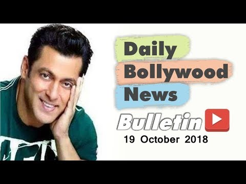 Latest Hindi Entertainment News From Bollywood | Salman Khan | 19 October 2018