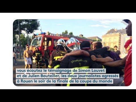 Deux  journalistes agressés à Rouen le soir de la finale de la coupe du monde