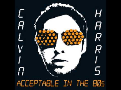 Acceptable in the 80's [Instrumental] - Calvin Harris