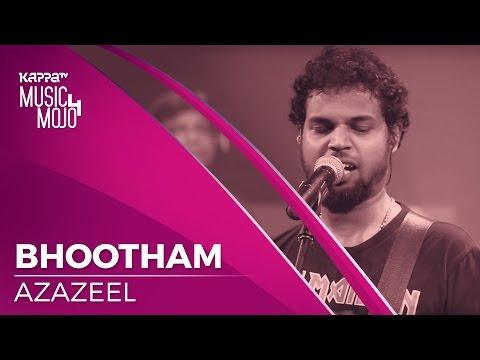 Bhootham - Azazeel - Music Mojo Season 4 - KappaTV