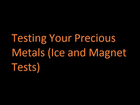 Testing Your Precious Metals (Ice test and Magnet test)