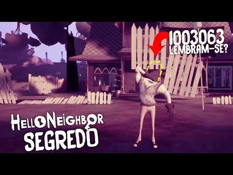 MAIOR SEGREDO DE HELLO NEIGHBOR REVELADO!!! LEMBRAM-SE DO 1003063?   Hello Neighbor (NOVO)