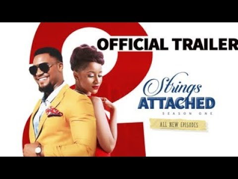 Download 2 Strings Attached Season 01 Official Trailer - Latest Nigerian Movies 2018 New
