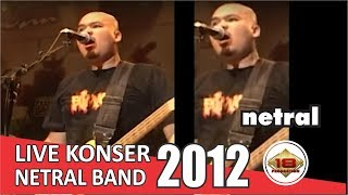 Konser Jadul Terbaik Dari Netral Band - Nurani