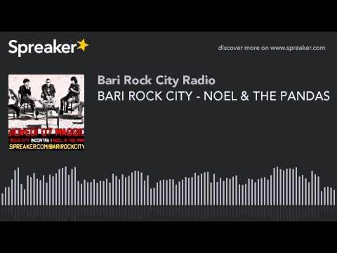 BARI ROCK CITY - NOEL & THE PANDAS