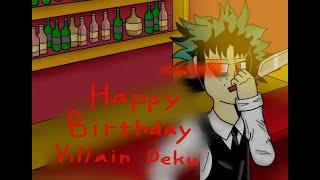 Boku no hero academia l Happy birthday villain deku