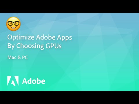 Optimize Adobe apps by choosing what GPU to dedicate