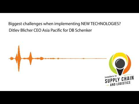 Ditlev Blicher CEO Asia Pacific DB Schenker - On New Tech in Logistics