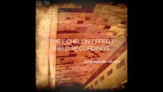 The Echelon Effect - Tracking Aeroplanes - From Field Recordings (september 10th 2012)