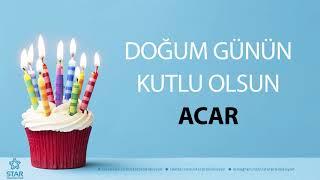 İyi ki Doğdun ACAR - İsme Özel Doğum Günü Şarkısı