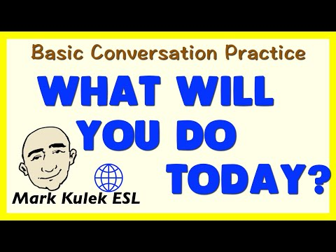 What Will You Do Today? - Future Will Form (basic conversation practice) | Mark Kulek - ESL
