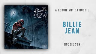 A Boogie wit da Hoodie - Billie Jean Hoodie SZN