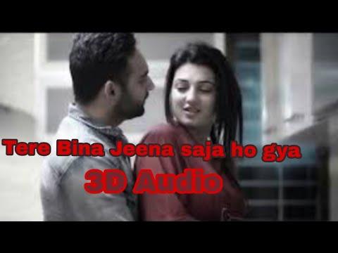 Tere Bina Jeena Saja 3D  Audio Full Song     Rooh 3D Audio Full Song    