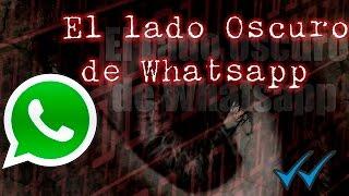 El lado Oculto y Oscuro de Whatsapp | Toda la verdad 2019| El Canal de al Lado