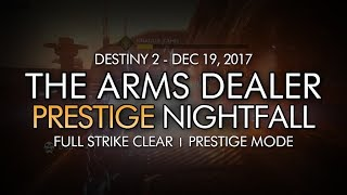 Destiny 2 - Prestige Nightfall: The Arms Dealer - Full Strike Clear Gameplay (Week 16)