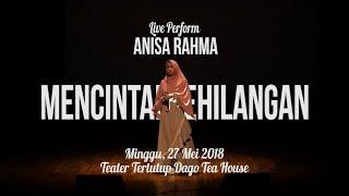 [Live Version] Anisa Rahma - Mencintai Kehilangan