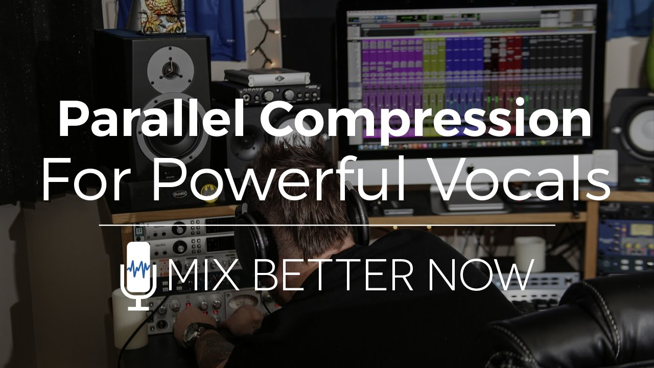 Parallel Compression For Powerful Vocals | Mix Better Now