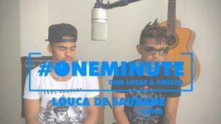 Lucas e Orelha - Louca de Saudade (Cover)
