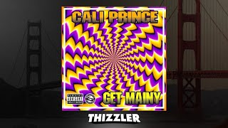 Cali Prince - Get Mainy (Prod. TooFaded Beats) [Thizzler.com Exclusive]