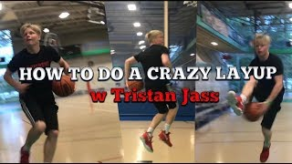 HOW TO DO A CRAZY LAYUP with Tristan Jass