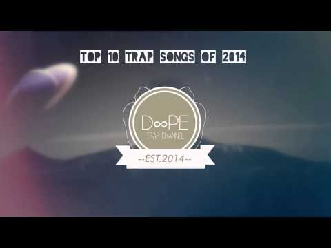 Top 10 Trap Songs Of 2014