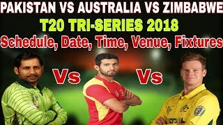 Pakistan Vs Australia Vs Zimbabwe T20 Tri Series 2018 Schedule Date And Time, Venue, Fixtures