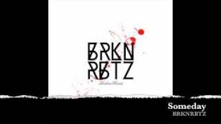 BRKN RBTZ - Someday